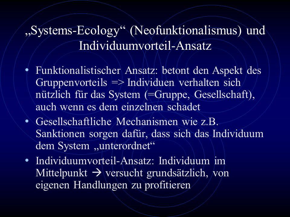 3. Kulturmaterialismus und kultureller Adaptionismus Bekanntester Vertreter des Kulturmaterialismus: Marvin Harris - vertritt techno-ökologischen und