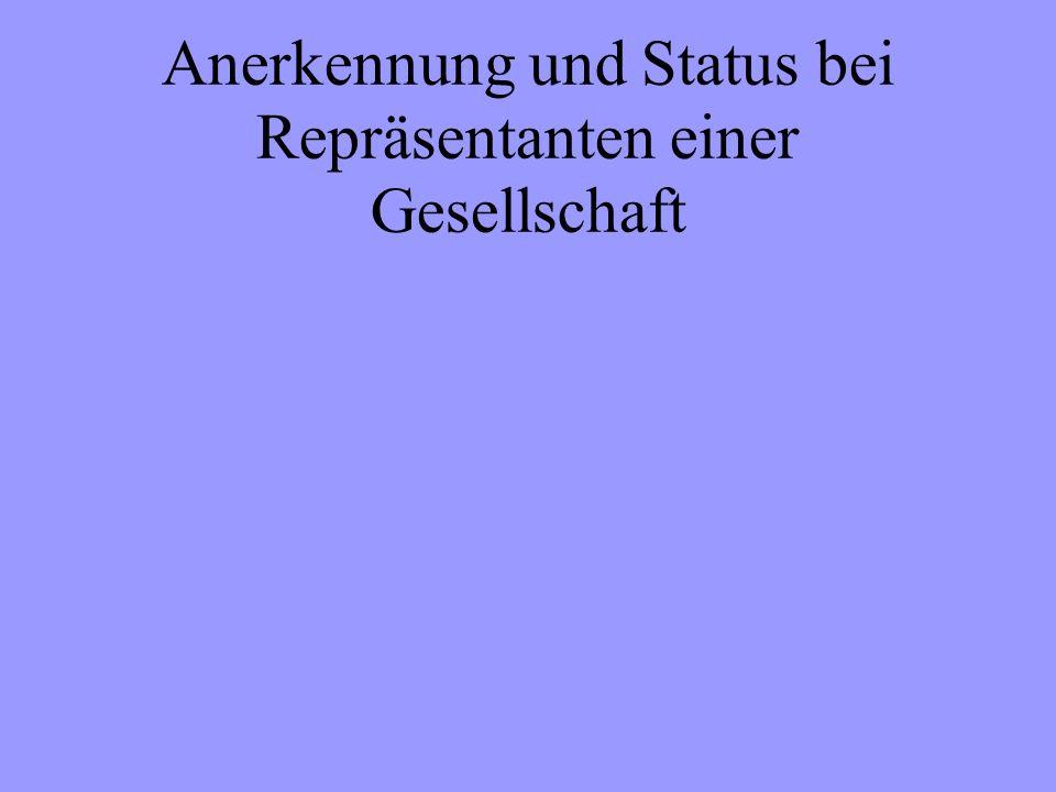 Anerkennung und Status bei Repräsentanten einer Gesellschaft