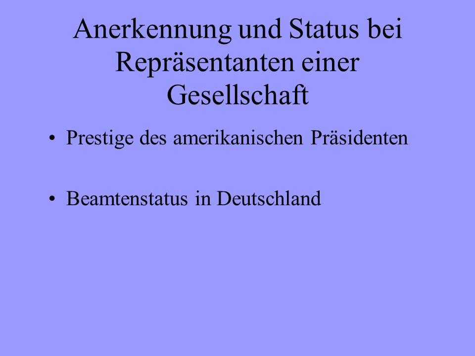 Anerkennung und Status bei Repräsentanten einer Gesellschaft Prestige des amerikanischen Präsidenten Beamtenstatus in Deutschland