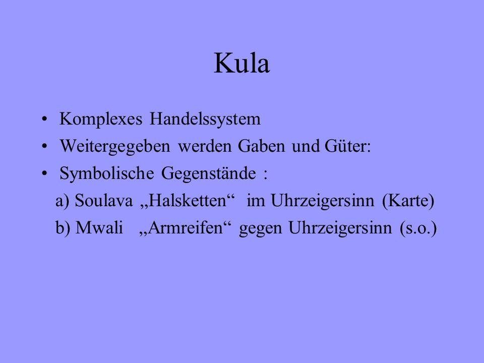 Kula Komplexes Handelssystem Weitergegeben werden Gaben und Güter: Symbolische Gegenstände : a) Soulava Halsketten im Uhrzeigersinn (Karte) b) Mwali Armreifen gegen Uhrzeigersinn (s.o.)