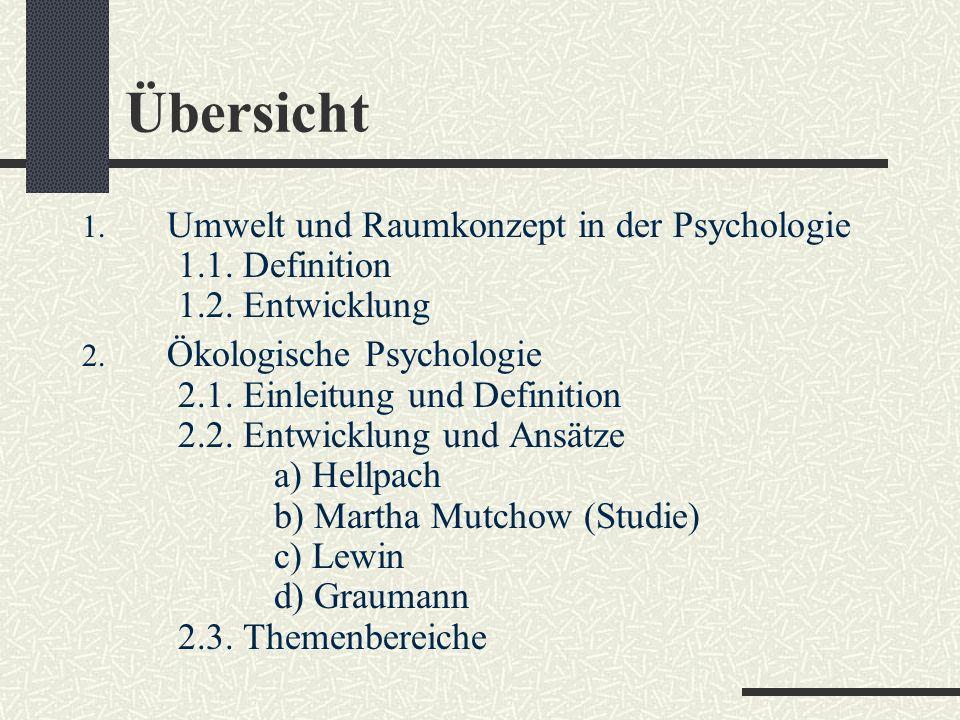 Übersicht 1.Umwelt und Raumkonzept in der Psychologie 1.1.