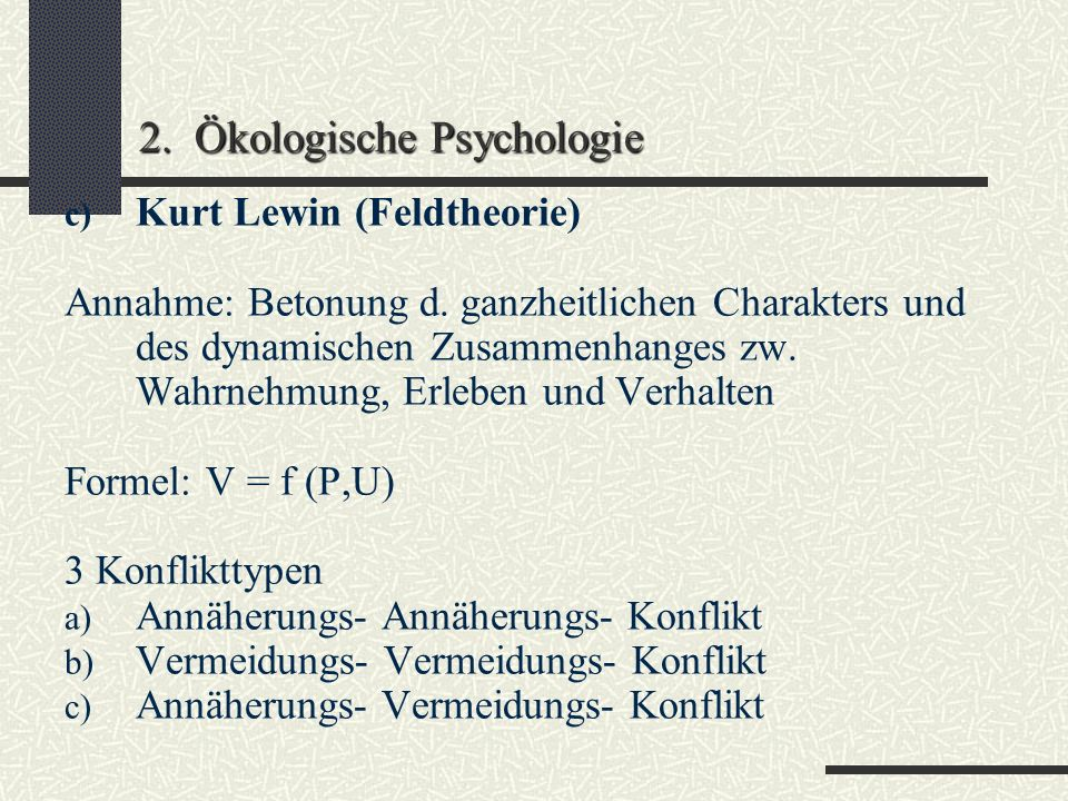 2. Ökologische Psychologie b) Martha Mutchow (1892-1933) Studie:Beschreibung des Lebensraumes des Großstadtkindes Annahme: Kinder unterscheiden zw. Sp