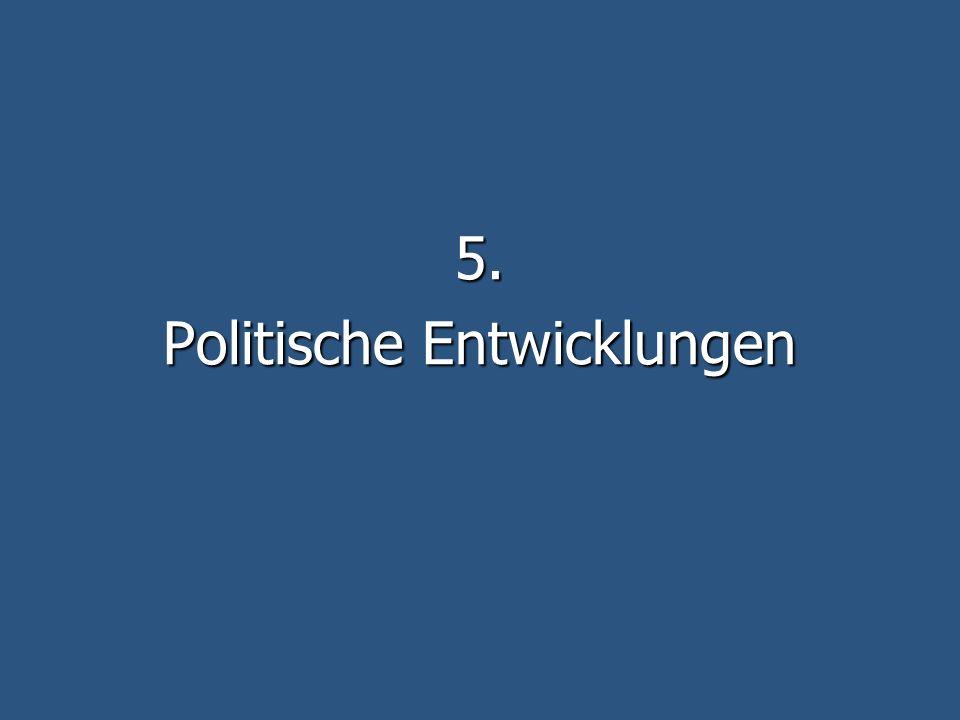 5. Politische Entwicklungen