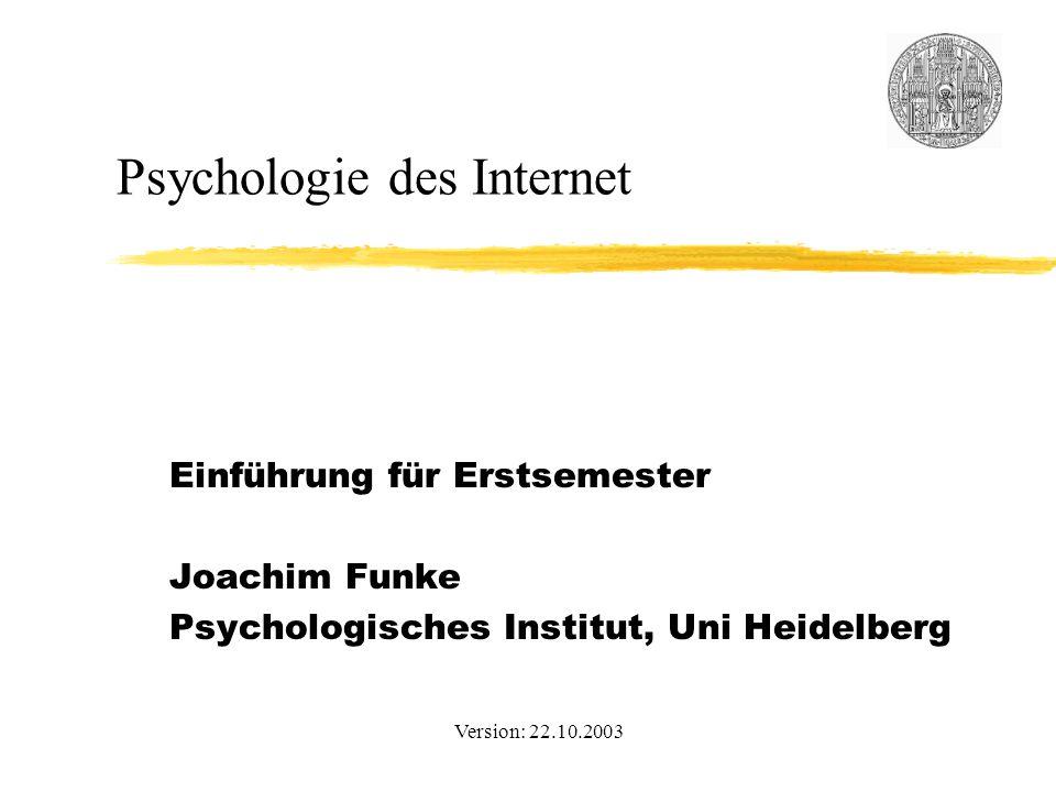 - 2 - Psychologie des Internet (Funke) Überblick Bereich 1: Beratung & Therapie im Netz Bereich 2: Umfragen, Feldforschung und Experimente Bereich 3: Online-Learning Web-based Training Bereich 4: Unterhaltung und Emotionen im Netz