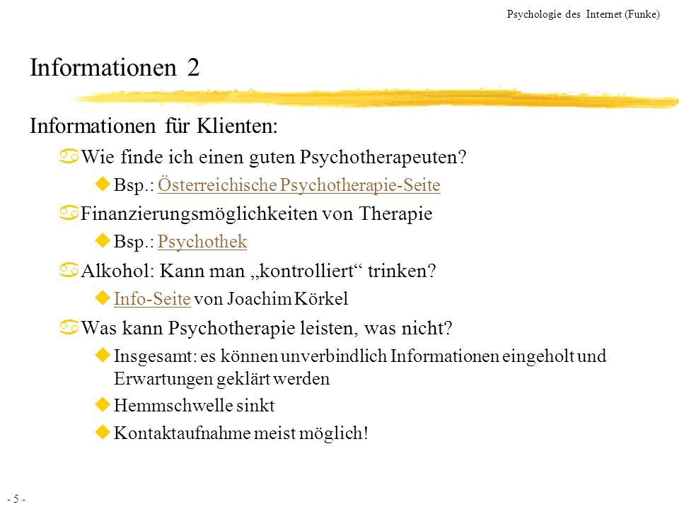 - 26 - Psychologie des Internet (Funke) Bereich 3: Online-Learning Web-based Training Generelle Bedeutung von Lernen Konzept der Zielbezogenen Szenarien (Schank) Beispiele Evaluation Döring, N.