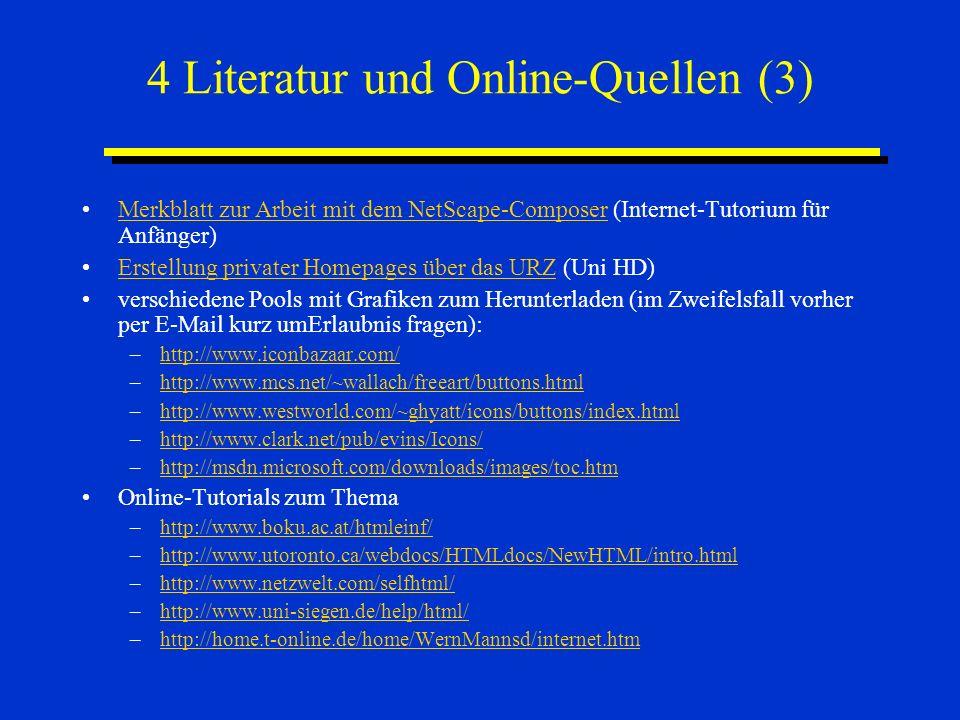 4 Literatur und Online-Quellen (3) Merkblatt zur Arbeit mit dem NetScape-Composer (Internet-Tutorium für Anfänger)Merkblatt zur Arbeit mit dem NetScap