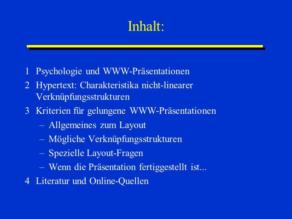 Inhalt: 1Psychologie und WWW-Präsentationen 2Hypertext: Charakteristika nicht-linearer Verknüpfungsstrukturen 3Kriterien für gelungene WWW-Präsentatio