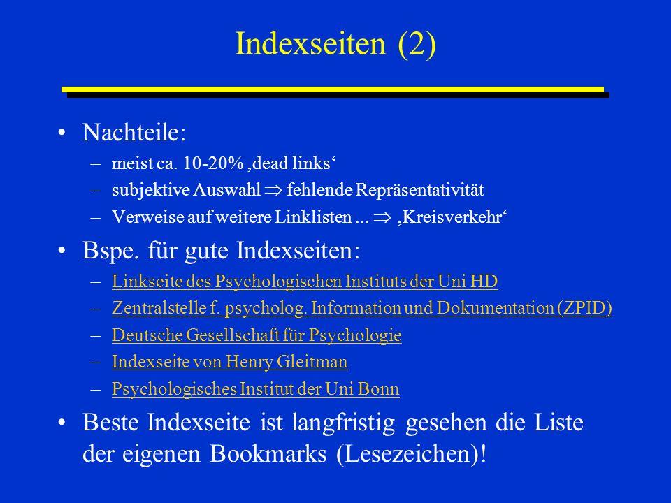 Indexseiten (2) Nachteile: –meist ca. 10-20% dead links –subjektive Auswahl fehlende Repräsentativität –Verweise auf weitere Linklisten... Kreisverkeh