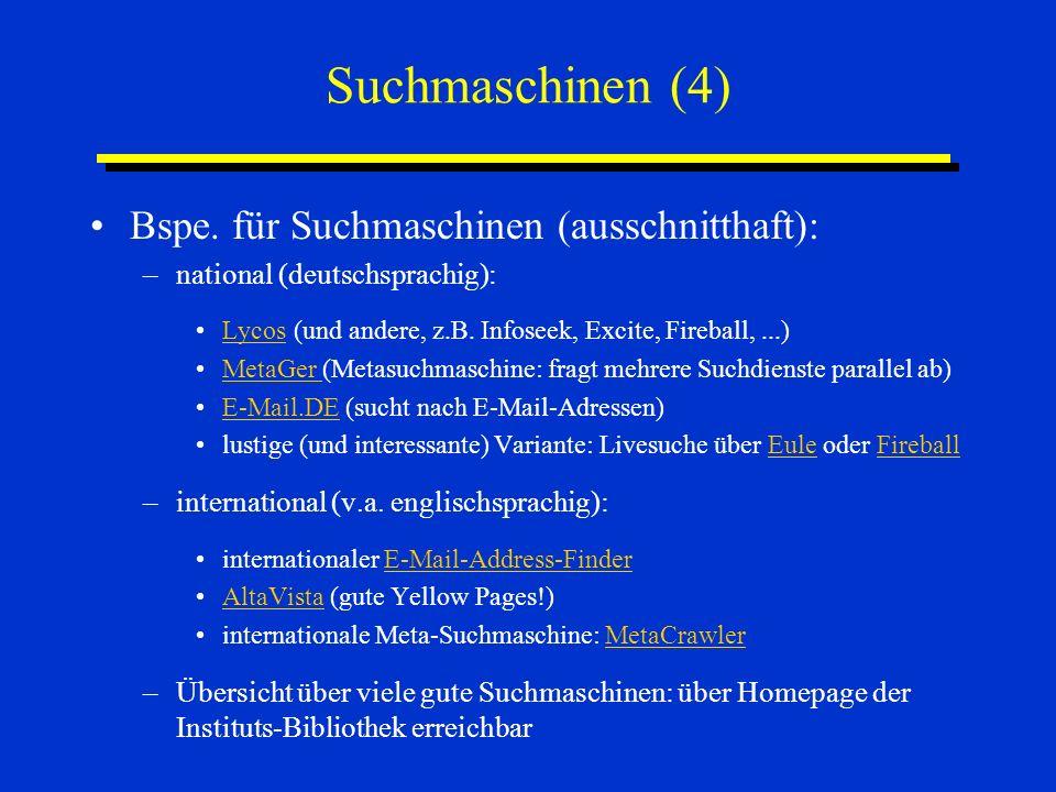 Suchmaschinen (4) Bspe. für Suchmaschinen (ausschnitthaft): –national (deutschsprachig): Lycos (und andere, z.B. Infoseek, Excite, Fireball,...)Lycos