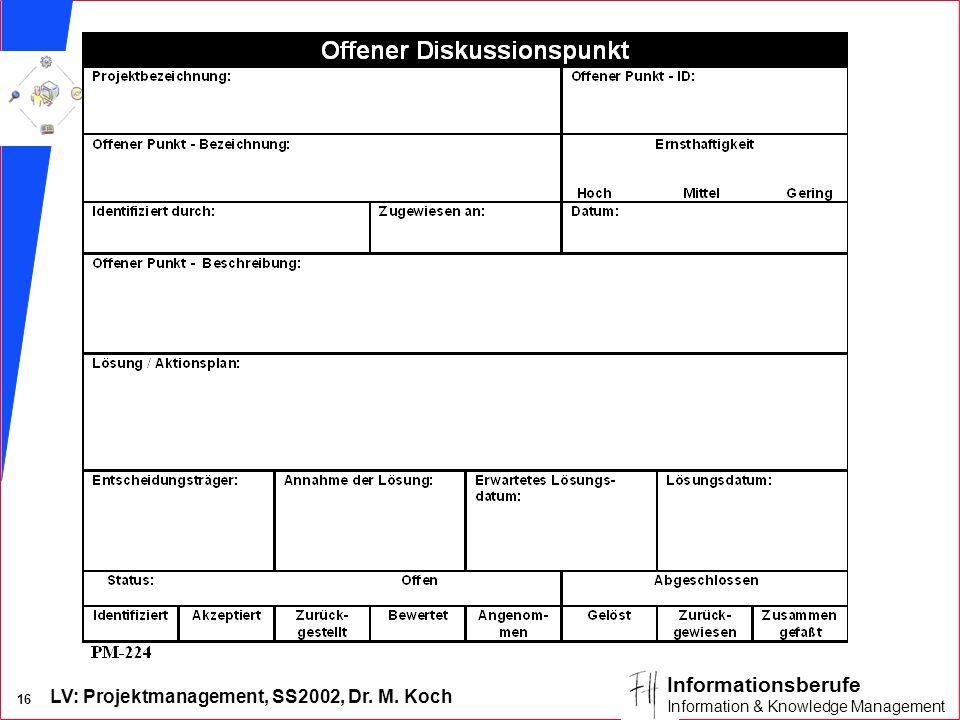 LV: Projektmanagement, SS2002, Dr. M. Koch 16 Informationsberufe Information & Knowledge Management