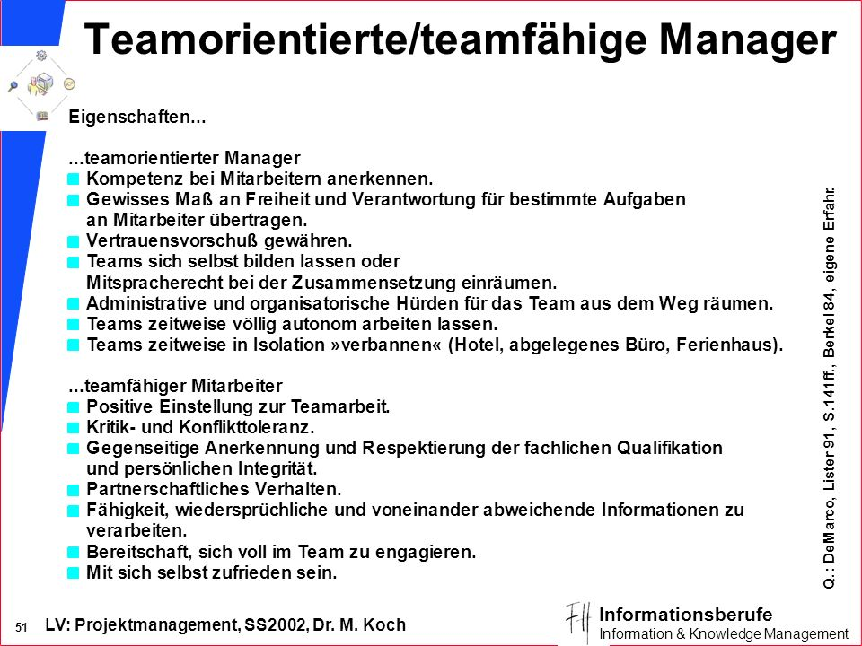 LV: Projektmanagement, SS2002, Dr. M. Koch 50 Informationsberufe Information & Knowledge Management IMV - Matrix Teilprojekt Werbung, Sponsoring Rolan