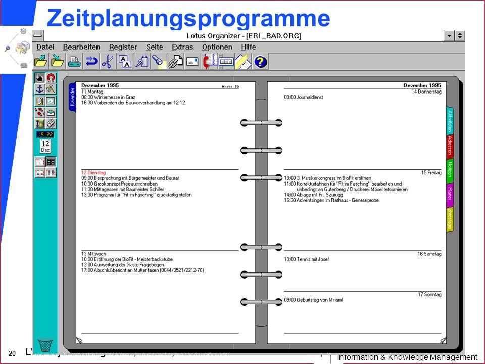 LV: Projektmanagement, SS2002, Dr. M. Koch 19 Informationsberufe Information & Knowledge Management Projektplanungssoftware