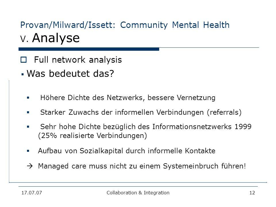17.07.07Collaboration & Integration12 Provan/Milward/Issett: Community Mental Health V. Analyse Full network analysis ContractsReferralsAll links Shar