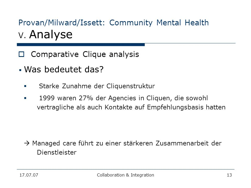 17.07.07Collaboration & Integration13 Provan/Milward/Issett: Community Mental Health V. Analyse Comparative Clique analysis 19961999Percent change Num