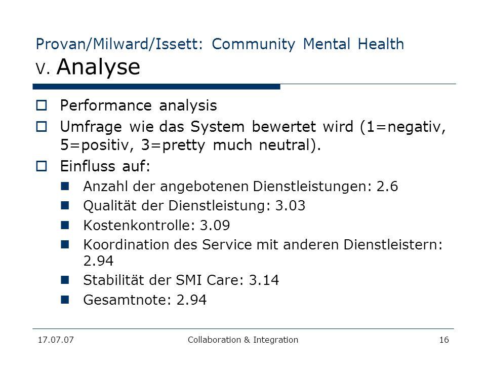 17.07.07Collaboration & Integration16 Provan/Milward/Issett: Community Mental Health V. Analyse Performance analysis Umfrage wie das System bewertet w