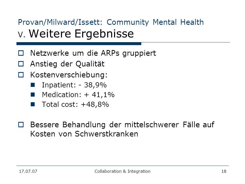 17.07.07Collaboration & Integration18 Provan/Milward/Issett: Community Mental Health V. Weitere Ergebnisse Netzwerke um die ARPs gruppiert Anstieg der