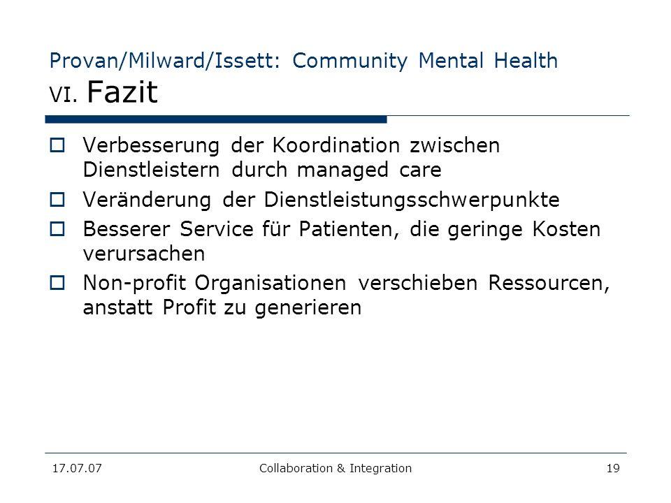 17.07.07Collaboration & Integration19 Provan/Milward/Issett: Community Mental Health VI. Fazit Verbesserung der Koordination zwischen Dienstleistern d