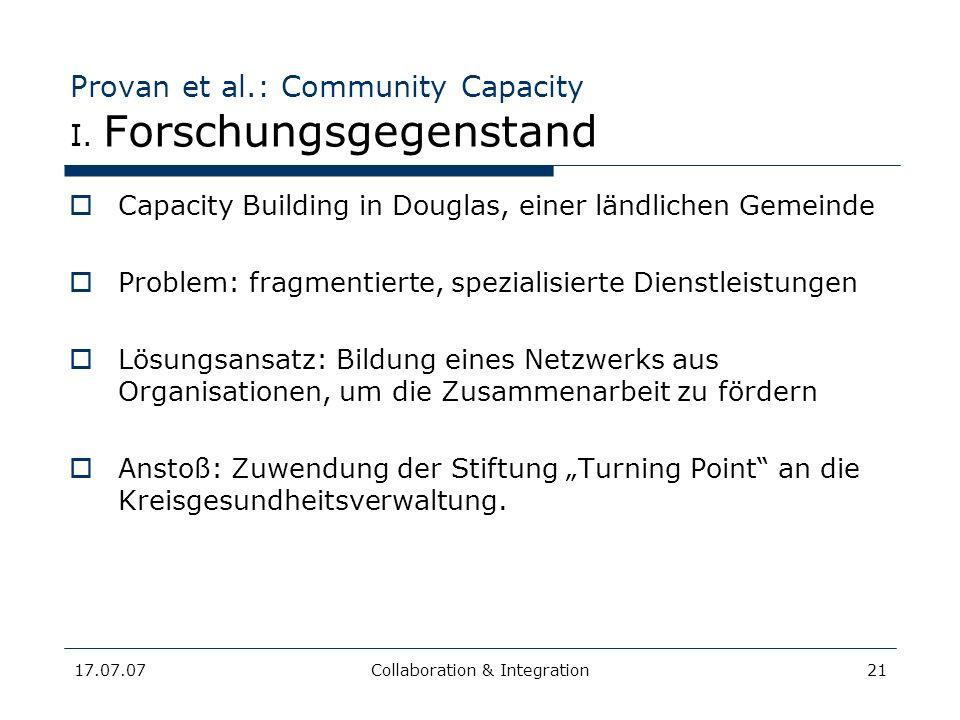 17.07.07Collaboration & Integration21 Provan et al.: Community Capacity I. Forschungsgegenstand Capacity Building in Douglas, einer ländlichen Gemeind