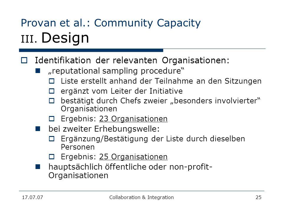 17.07.07Collaboration & Integration25 Provan et al.: Community Capacity III. Design Identifikation der relevanten Organisationen: reputational samplin