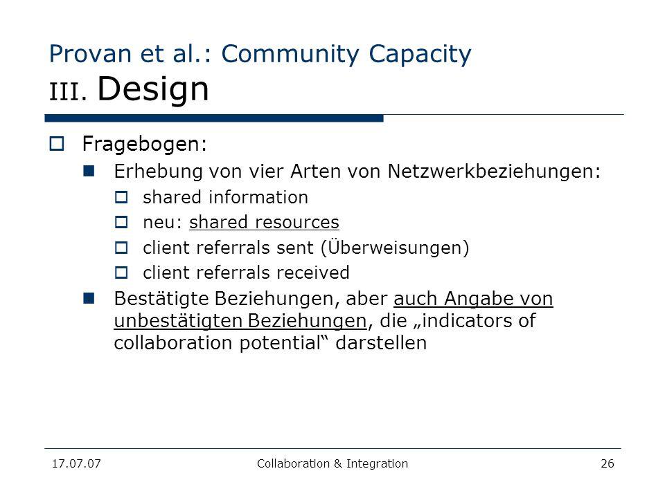 17.07.07Collaboration & Integration26 Provan et al.: Community Capacity III. Design Fragebogen: Erhebung von vier Arten von Netzwerkbeziehungen: share