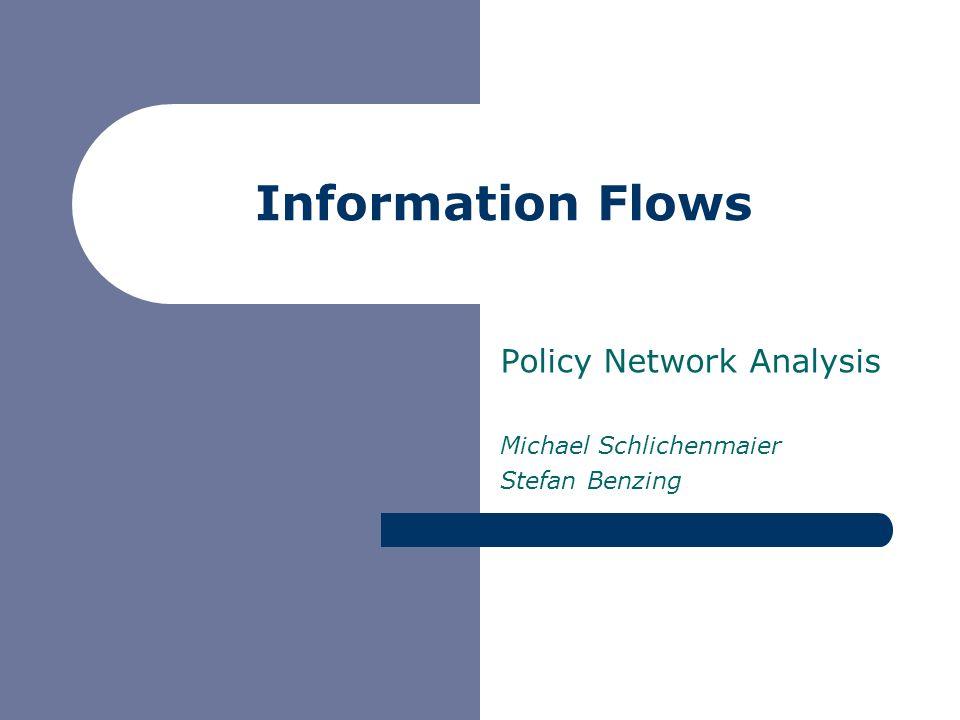 Information Flows Policy Network Analysis Michael Schlichenmaier Stefan Benzing