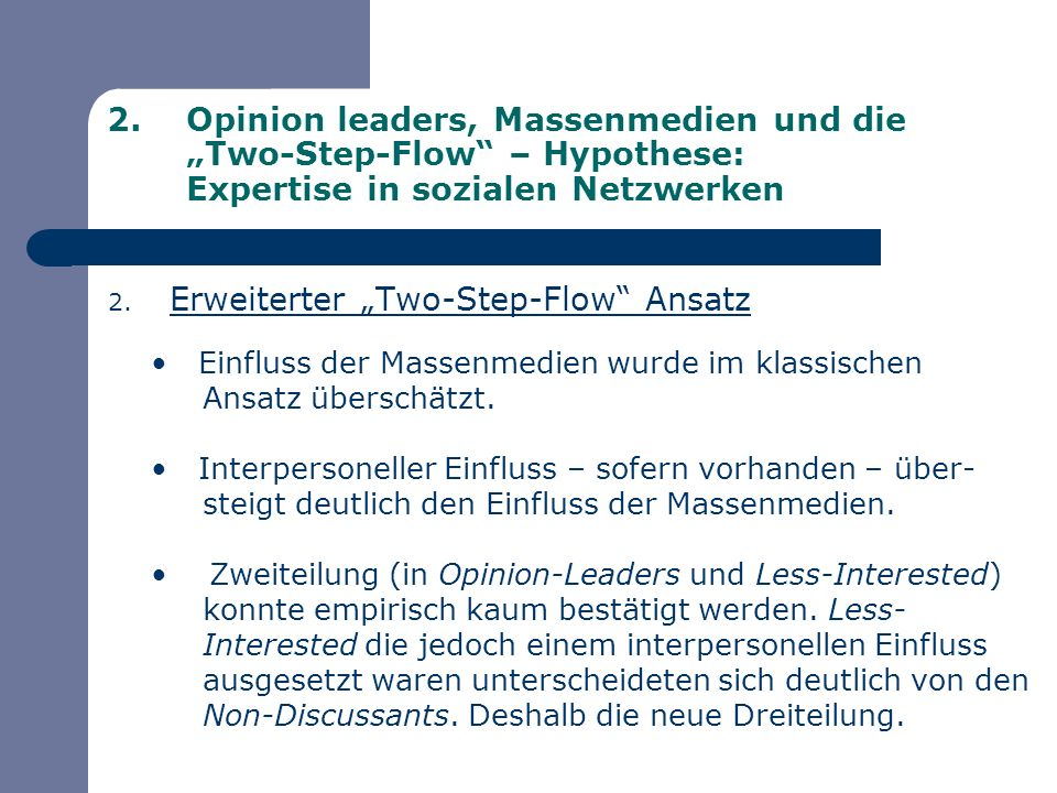 2.Opinion leaders, Massenmedien und die Two-Step-Flow – Hypothese: Expertise in sozialen Netzwerken 2. Erweiterter Two-Step-Flow Ansatz Einfluss der M