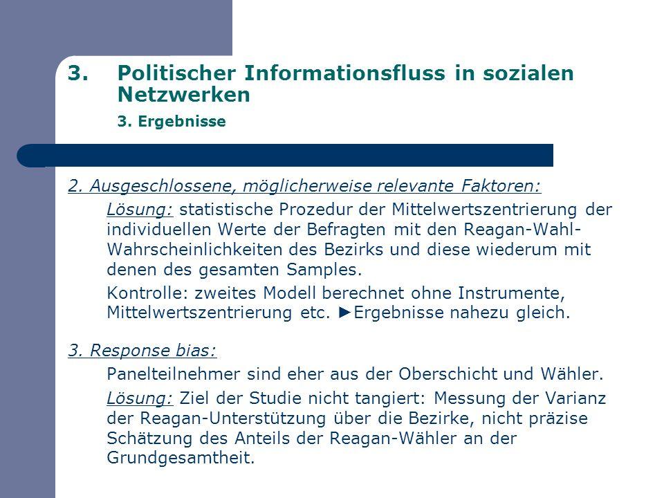 3.Politischer Informationsfluss in sozialen Netzwerken 3. Ergebnisse 2. Ausgeschlossene, möglicherweise relevante Faktoren: Lösung: statistische Proze