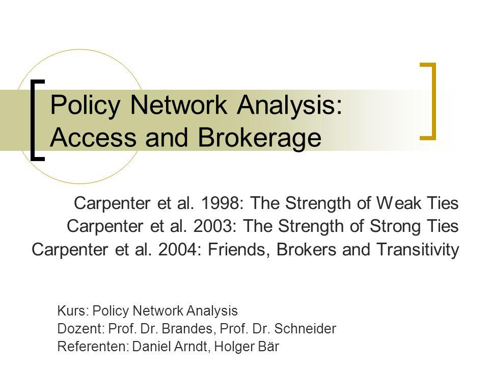 Gliederung 1.Grundlagen soziale Netzwerke 2. Weak ties & Lobbying Networks 3.