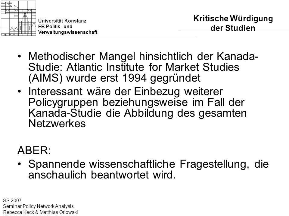 Universität Konstanz FB Politik- und Verwaltungswissenschaft SS 2007 Seminar Policy Network Analysis Rebecca Keck & Matthias Orlowski Kritische Würdig
