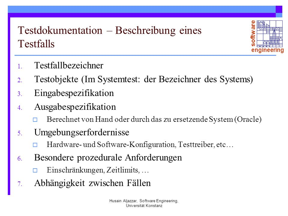 software engineering Husain Aljazzar, Software Engineering, Universität Konstanz Testdokumentation – Beschreibung eines Testfalls 1.