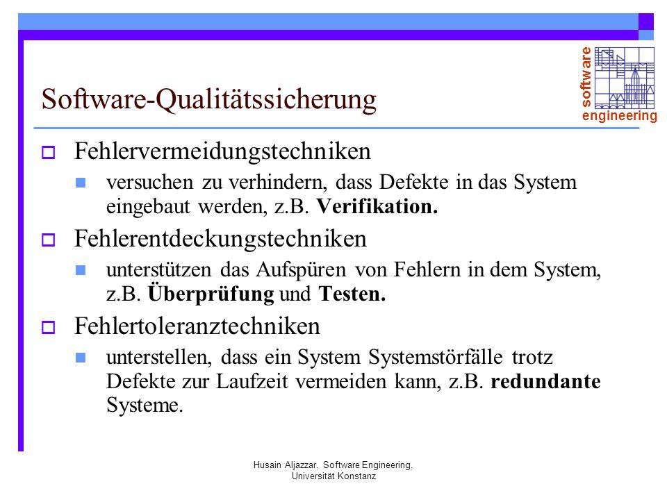 software engineering Husain Aljazzar, Software Engineering, Universität Konstanz Software-Qualitätssicherung Fehlervermeidungstechniken versuchen zu verhindern, dass Defekte in das System eingebaut werden, z.B.