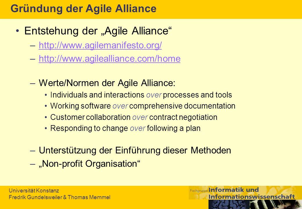 Universität Konstanz Fredrik Gundelsweiler & Thomas Memmel Gründung der Agile Alliance Entstehung der Agile Alliance –http://www.agilemanifesto.org/ht