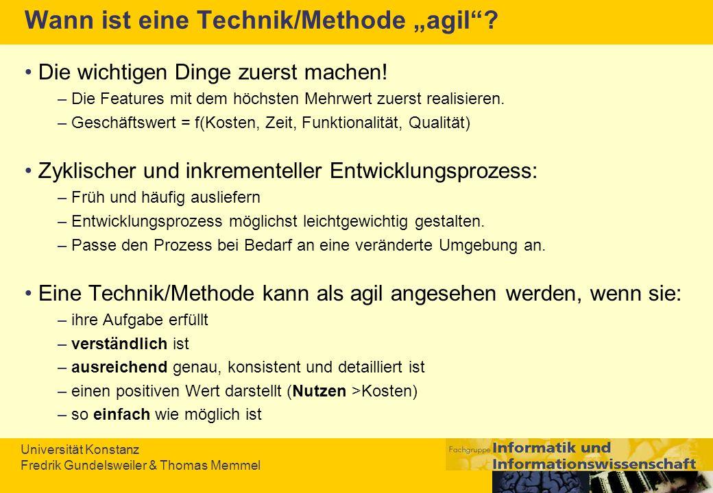 Universität Konstanz Fredrik Gundelsweiler & Thomas Memmel Wann ist eine Technik/Methode agil? Die wichtigen Dinge zuerst machen! – Die Features mit d