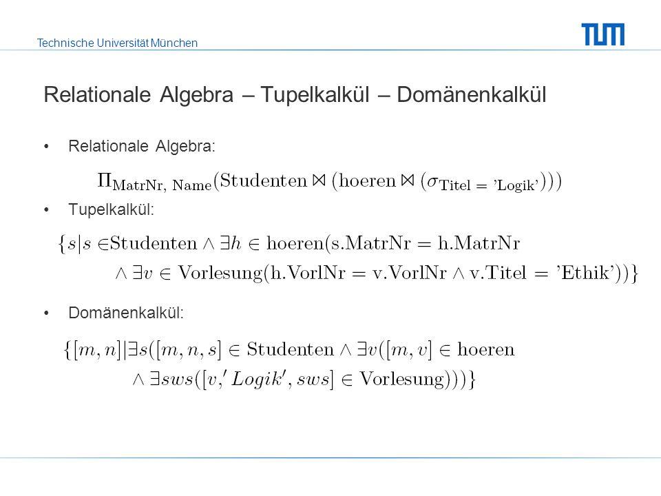 Technische Universität München Divisionsoperator R:S:R ÷ S: x ist im Ergebnis enthalten, wenn für jeden Wert b in S.B ein Tupel [x, b] in R existiert