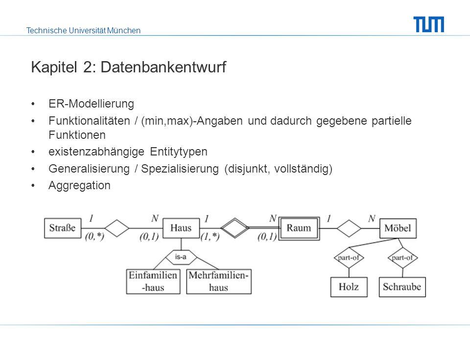 Technische Universität München Kapitel 3: Das relationale Modell Schema und Ausprägung Umsetzung eines konzeptuellen Schemas (ER-Modell) in ein relationales Schema: Entities und Beziehungstypen Verfeinerung des relationalen Schemas (1:N-Beziehungen, 1:1- Beziehungen, Null-Werte vermeiden): Nur Relationen mit gleichem Schlüssel zusammenfassen.