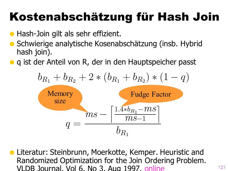 121 Hash-Join gilt als sehr effizient. Schwierige analytische Kosenabschätzung (insb. Hybrid hash join). q ist der Anteil von R, der in den Hauptspeic