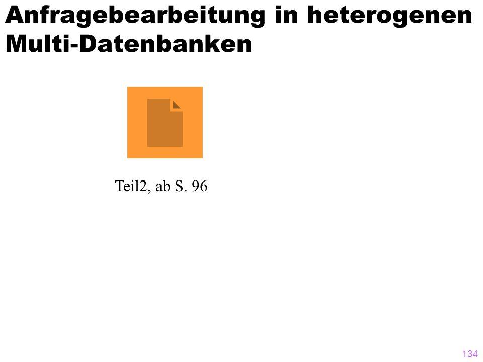 134 Anfragebearbeitung in heterogenen Multi-Datenbanken Teil2, ab S. 96