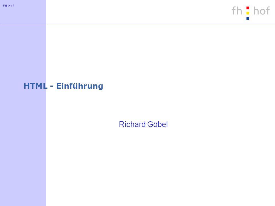 FH-Hof HTML - Einführung Richard Göbel