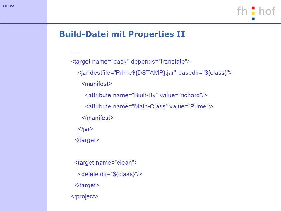 FH-Hof Build-Datei mit Properties II...