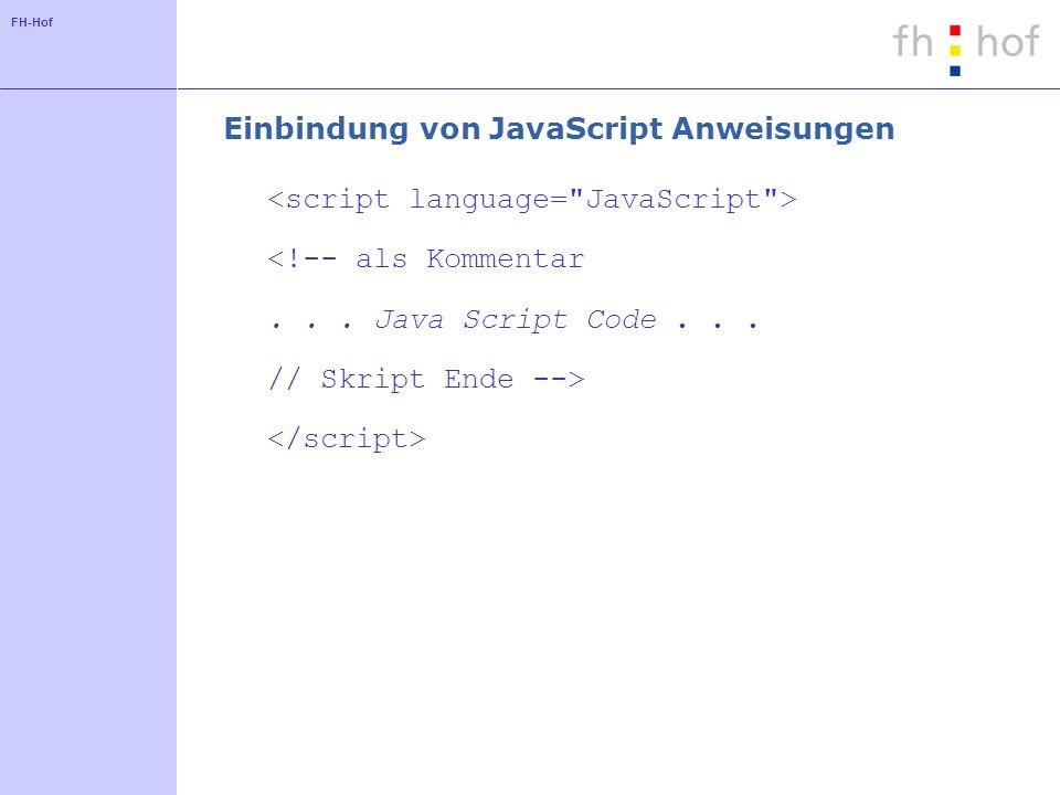 FH-Hof Einbindung von JavaScript Anweisungen <!-- als Kommentar...