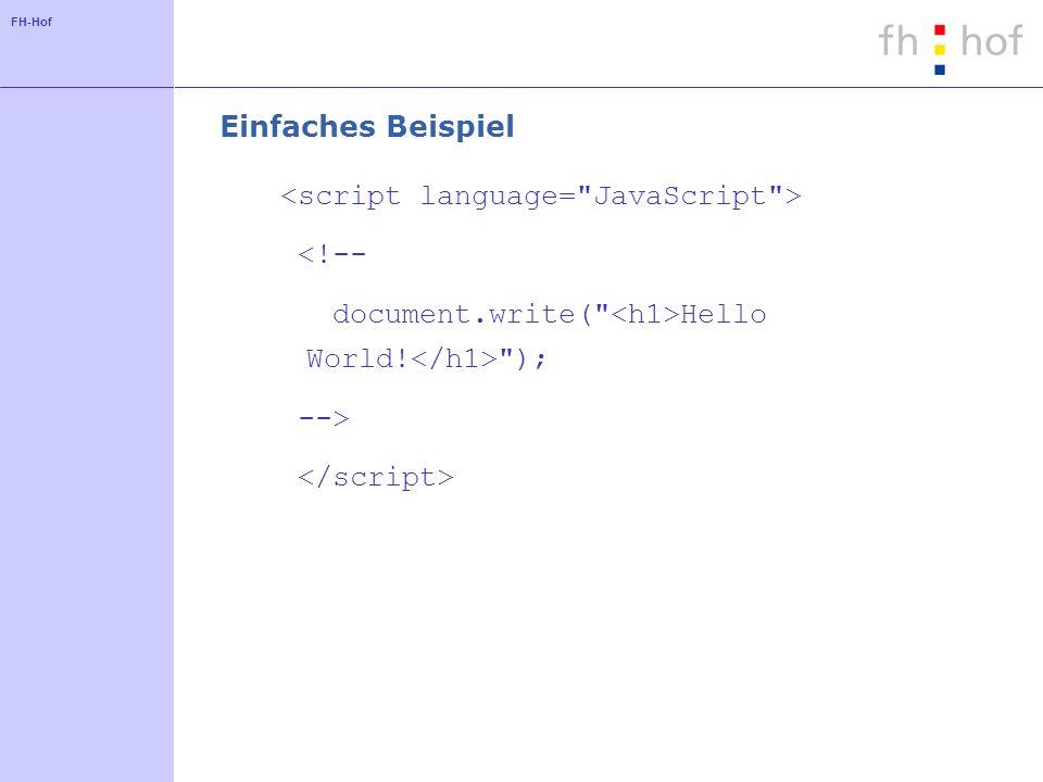 FH-Hof Einfaches Beispiel <!-- document.write( Hello World! ); -->