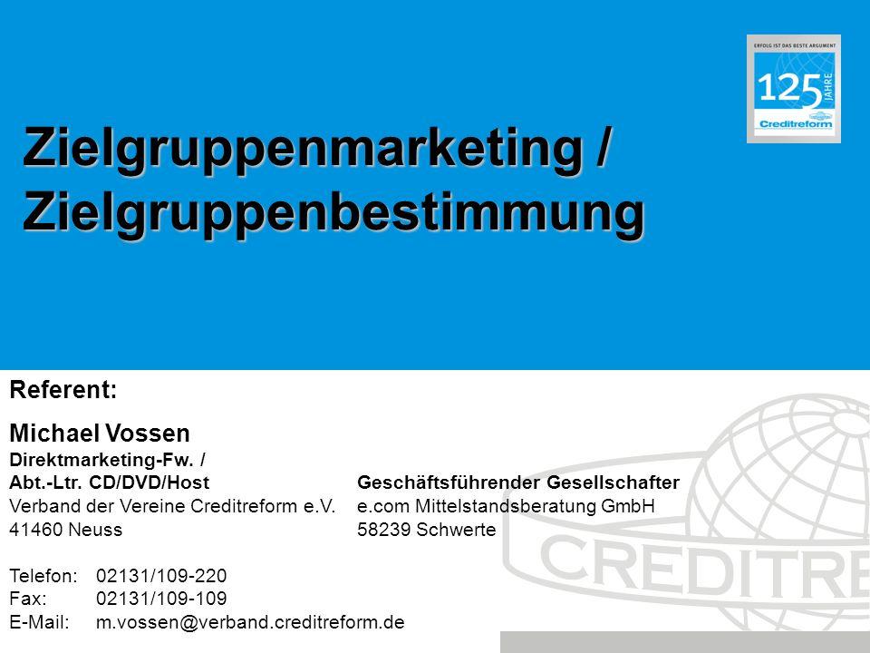 Zielgruppenmarketing / Zielgruppenbestimmung Michael Vossen Direktmarketing-Fw. / Abt.-Ltr. CD/DVD/HostGeschäftsführender Gesellschafter Verband der V