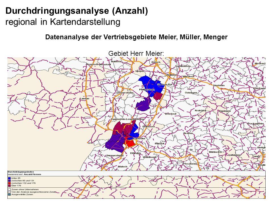 Durchdringungsanalyse (Anzahl) regional in Kartendarstellung Datenanalyse der Vertriebsgebiete Meier, Müller, Menger Gebiet Herr Meier: