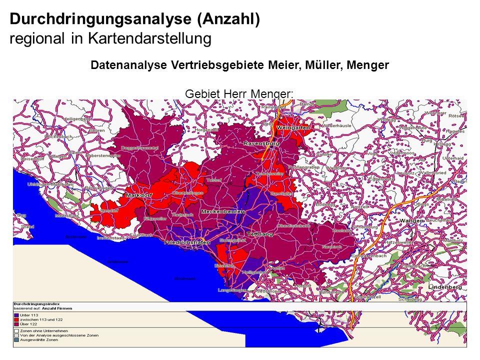 Durchdringungsanalyse (Anzahl) regional in Kartendarstellung Datenanalyse Vertriebsgebiete Meier, Müller, Menger Gebiet Herr Menger: