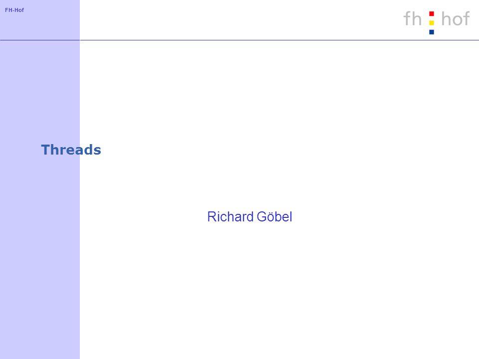 FH-Hof Threads - Einführung Ein Thread ermöglicht die quasi-parallele Bearbeitung unterschiedlicher Aufgaben.