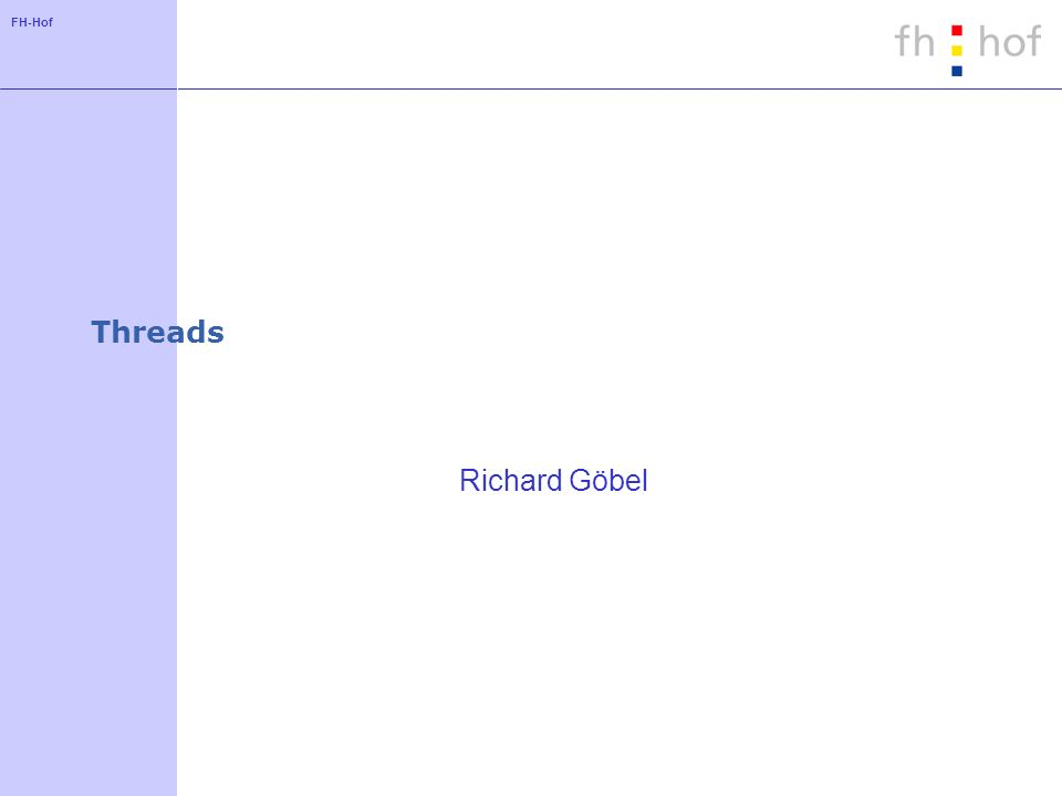 FH-Hof Threads Richard Göbel