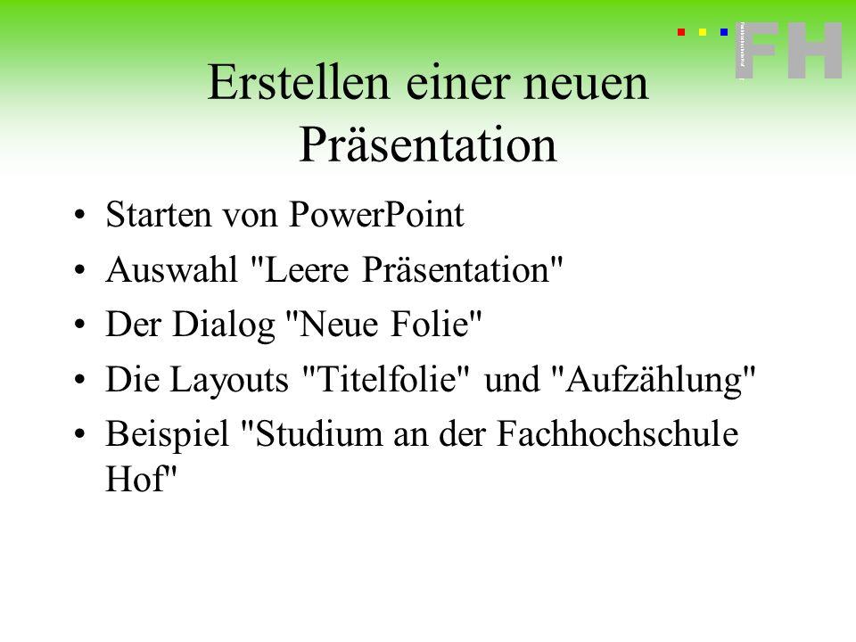 Fachhochschule Hof FH Fachhochschule Hof Erstellen einer neuen Präsentation Starten von PowerPoint Auswahl