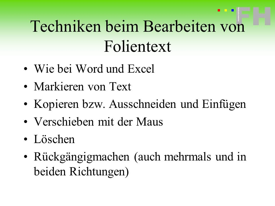 Fachhochschule Hof FH Fachhochschule Hof Techniken beim Bearbeiten von Folientext Wie bei Word und Excel Markieren von Text Kopieren bzw. Ausschneiden