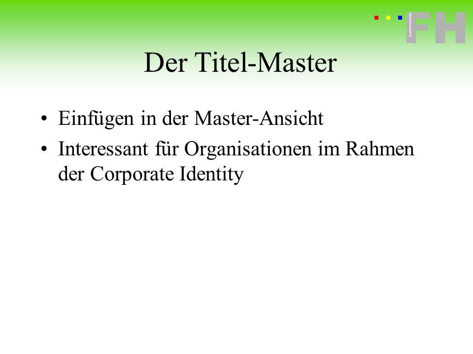 Fachhochschule Hof FH Fachhochschule Hof Der Titel-Master Einfügen in der Master-Ansicht Interessant für Organisationen im Rahmen der Corporate Identi