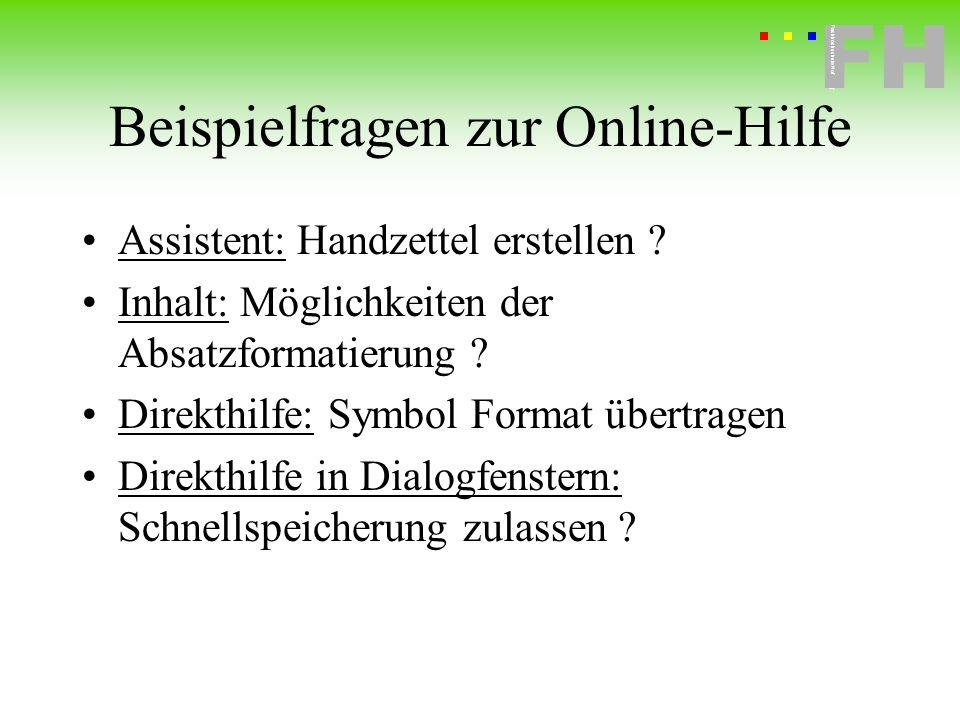 Fachhochschule Hof FH Fachhochschule Hof Beispielfragen zur Online-Hilfe Assistent: Handzettel erstellen ? Inhalt: Möglichkeiten der Absatzformatierun